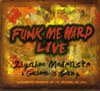 Funk Me Hard Live / Zigaboo Modeliste