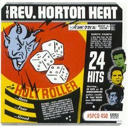 rev horton heat  holy roller