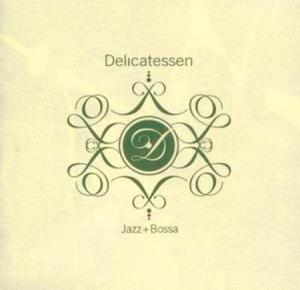 Delicatessen - Jazz + Bossa-2007