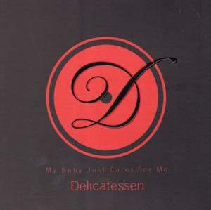 Delicatessen - My Baby Just Cares For Me-2008