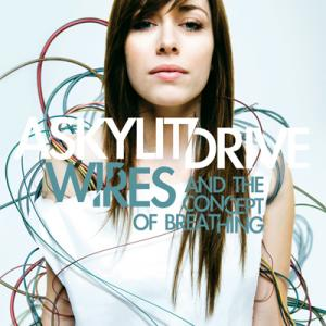 A SKYLIT DRIVE / Wires... And The Concept Of Breathing