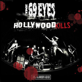 The 69 Eyes Hollywood Kills