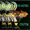 Struttin' / The Meters